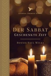 Der Sabbat - Geschenkte Zeit