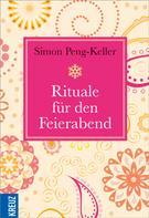 Simon Peng-Keller: Rituale für den Feierabend ★★