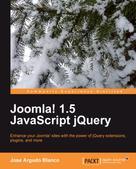 Jose Argudo Blanco: Joomla! 1.5 JavaScript jQuery
