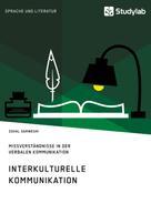 Zohal Darweshi: Interkulturelle Kommunikation. Missverständnisse in der verbalen Kommunikation