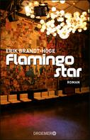 Erik Brandt-Höge: Flamingostar ★
