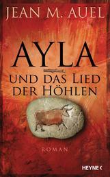Ayla und das Lied der Höhlen - Roman