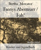 Bertha Mercator: Fannys Abenteuer / I-ah!
