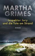 Martha Grimes: Inspektor Jury und die Tote am Strand ★★★★
