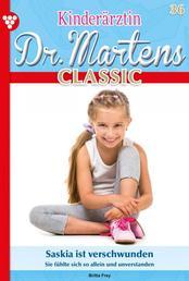 Kinderärztin Dr. Martens Classic 36 – Arztroman - Saskia ist verschwunden