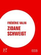 Frédéric Valin: Zidane schweigt ★★★★★