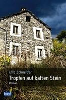 Ulla Schneider: Tropfen auf kalten Stein ★★★★