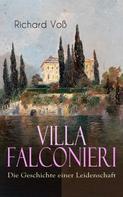 Richard Voß: Villa Falconieri - Die Geschichte einer Leidenschaft
