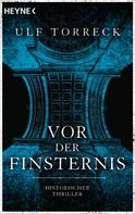 Torreck Ulf: Vor der Finsternis ★★