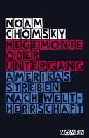 Chomsky, Noam: Hegemonie oder Untergang ★★★★