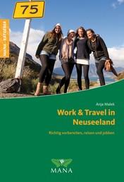 Work & Travel in Neuseeland - Richtig vorbereiten, reisen und jobben