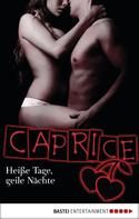 Inka Loreen Minden: Heiße Tage, geile Nächte - Caprice ★★★★