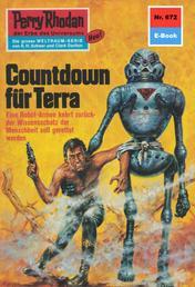 "Perry Rhodan 672: Countdown für Terra - Perry Rhodan-Zyklus ""Das Konzil"""