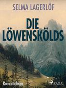 Selma Lagerlöf: Die Löwenskölds - Romantrilogie ★★★★★
