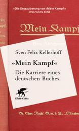 «Mein Kampf» - Die Karriere eines deutschen Buches