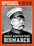 : Rudolf Augstein über Bismarck