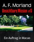 A. F. Morland: Unsichtbare Mission #5