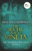Matthias Gerwald: Die Tempelritter-Saga - Band 5: Die Suche nach Vineta ★★★★