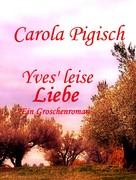 Carola Pigisch: Yves' leise Liebe ★★★