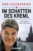 Udo Lielischkies: Im Schatten des Kreml ★★★★