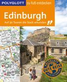 Josephine Grever: POLYGLOTT Reiseführer Edinburgh zu Fuß entdecken