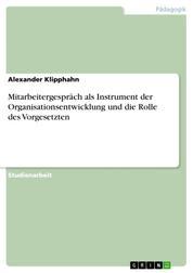 Mitarbeitergespräch als Instrument der Organisationsentwicklung und die Rolle des Vorgesetzten