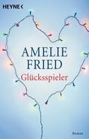 Amelie Fried: Glücksspieler ★★★★