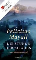 Felicitas Mayall: Die Stunde der Zikaden ★★★★★
