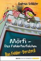 Andreas Schlüter: Mörfi - Das Fehlerteufelchen: Das Fehler-Versteck ★★★★★
