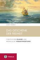 Josef Römelt: Das Geschenk der Freiheit