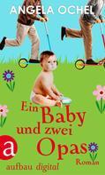 Angela Ochel: Ein Baby und zwei Opas ★★★★