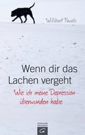 Willibert Pauels: Wenn dir das Lachen vergeht ★★★★