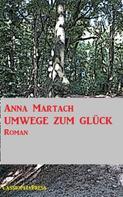 Anna Martach: Umwege zum Glück ★★★