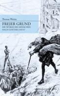 Thomas Weitin: Freier Grund