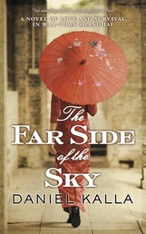 The Far Side of the Sky - A Novel of Love and Survival in War-Torn Shanghai