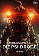 Mike Dolinsky: DIE PSI-DROGE ★★★