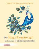 Christa Spilling-Nöker: Der Regenbogenvogel ★★★★★