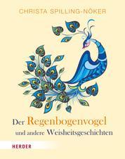 Der Regenbogenvogel - und andere Weisheitsgeschichten