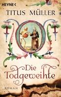 Titus Müller: Die Todgeweihte ★★★★
