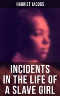Harriet Jacobs: Harriet Jacobs: Incidents in the Life of a Slave Girl