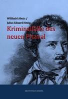 Willibald Alexis: Kriminalfälle des neuen Pitaval ★★★
