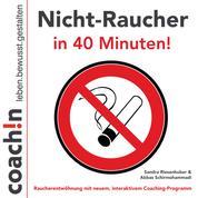 Nicht-Raucher in 40 Minuten! - Raucherentwöhnung mit neuem, interaktiven Coaching-Programm