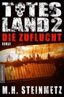 M.H. Steinmetz: Totes Land 2 - Die Zuflucht ★★★★