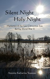Silent Night, Holy Night - Memories of the last Christmas Eve during World War II