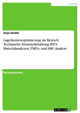 Lagerkostenoptimierung im Bereich Technische Ersatzteilehaltung BTO. Materialanalysen, FMEA- und ABC-Analyse