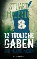 Stuart MacBride: Zwölf tödliche Gaben 8 ★★★★