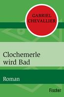 Gabriel Chevallier: Clochemerle wird Bad