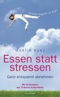 Martin Kunz: Essen statt stressen ★★★