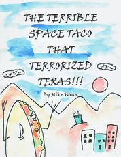 The Terrible Space Taco that Terrorized Texas