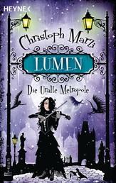 Lumen - Die Uralte Metropole 3 - Roman
